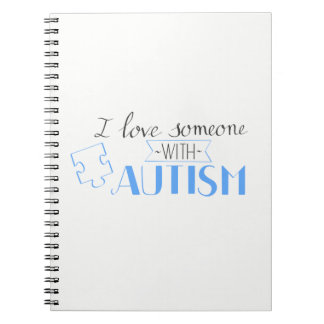 I love someone with autism notebooks