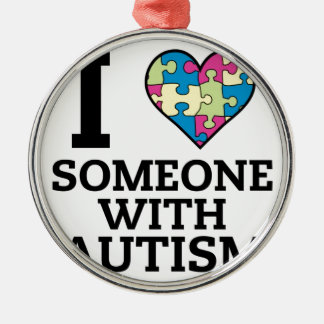 I LOVE SOMEONE WITH AUTISM Silver-Colored ROUND ORNAMENT
