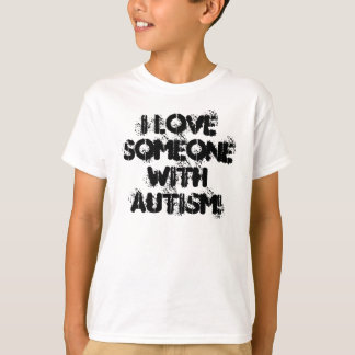 I Love Someone With AUTISM! Tshirt