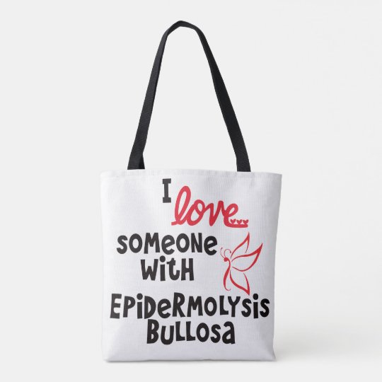 I love someone with Epidermolysis Bullosa Tote
