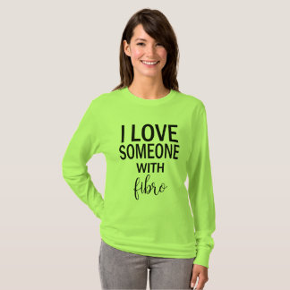 I Love Someone With Fibro Shirt For Women