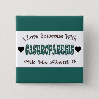 I Love Someone With Gastroparesis 2 Inch Square Button