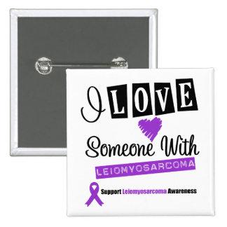I Love Someone With Leiomyosarcoma 2 Inch Square Button