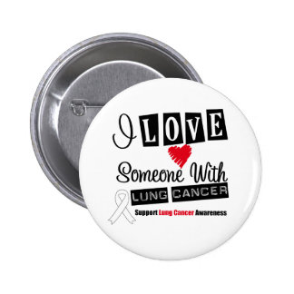 I Love Someone With Lung Cancer 2 Inch Round Button