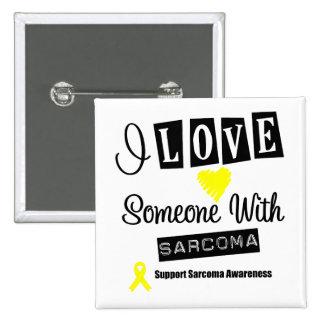 I Love Someone With Sarcoma 2 Inch Square Button