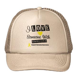I Love Someone With Sarcoma Hats