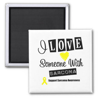 I Love Someone With Sarcoma Square Magnet