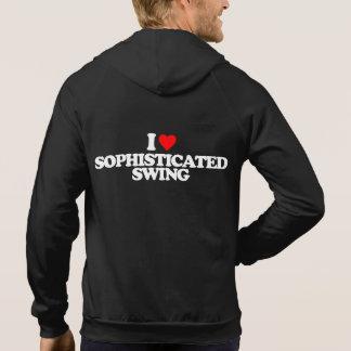 I LOVE SOPHISTICATED SWING HOODIE