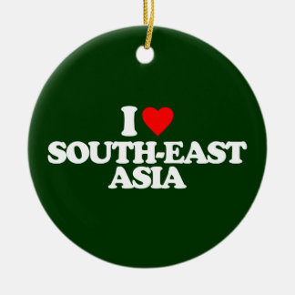 I LOVE SOUTH-EAST ASIA ORNAMENTS