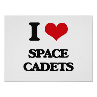I love Space Cadets Poster