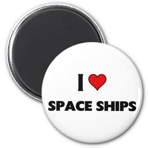 I love Space Ships Magnet