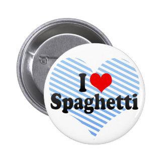 I Love Spaghetti 2 Inch Round Button