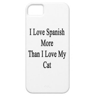 I Love Spanish More Than I Love My Cat iPhone 5 Cases