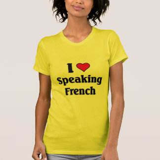 I love speaking french T-Shirt
