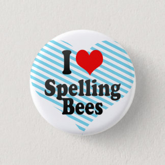 I love Spelling Bees 1 Inch Round Button