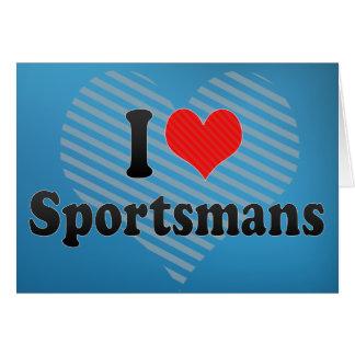 I Love Sportsmans Greeting Card