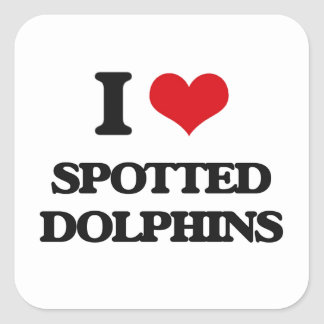 I love Spotted Dolphins Square Sticker