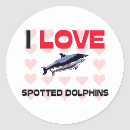 I Love Spotted Dolphins Sticker