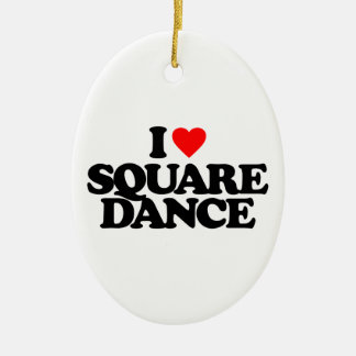 I LOVE SQUARE DANCE CERAMIC ORNAMENT