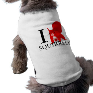 I Love Squirrels Doggie's Shirt
