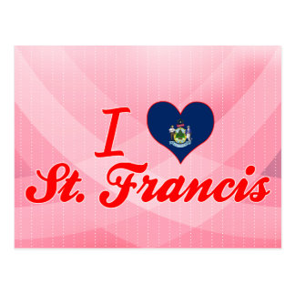 I Love St. Francis, Maine Postcards
