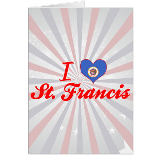 I Love St. Francis, Minnesota Greeting Cards