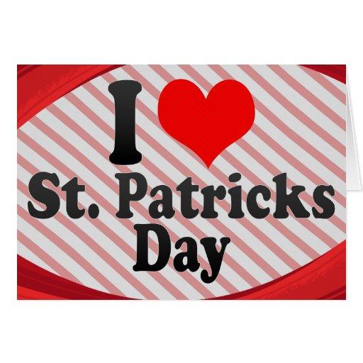 I love St. Patricks Day Card