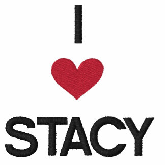 'I LOVE STACY'---  FOR VALENTINES DAY