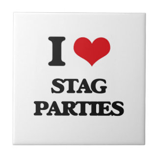 I love Stag Parties Ceramic Tiles
