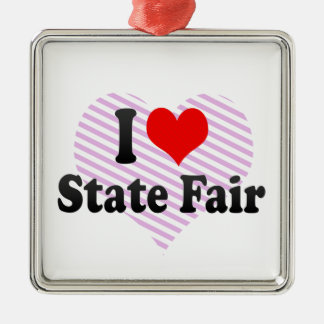 I love State Fair Metal Ornament