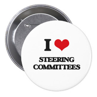 I love Steering Committees 3 Inch Round Button