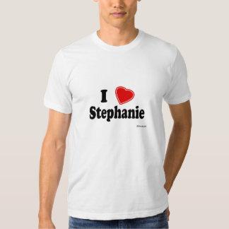 I Love Stephanie Tshirts