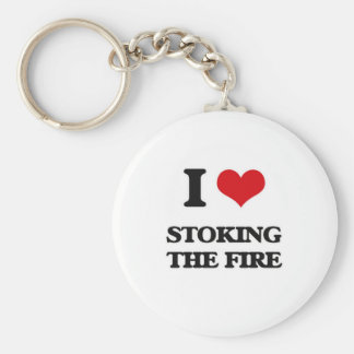 I love Stoking The Fire Keychain