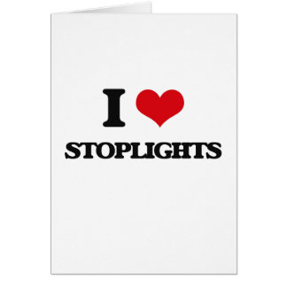 I love Stoplights Card