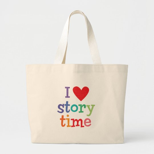 I Love Storytime T-Shirts & Gifts Large Tote Bag