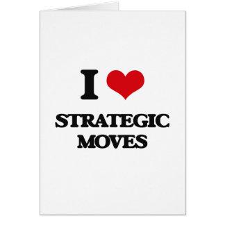 I love Strategic Moves Greeting Card