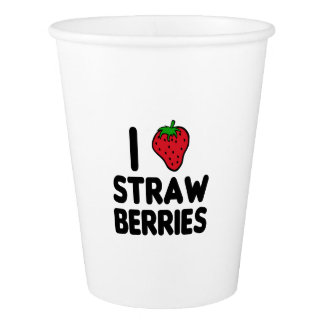 I Love Strawberries Paper Cup