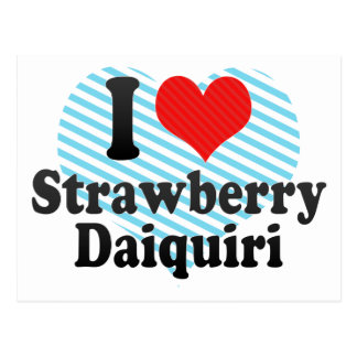 I Love Strawberry+Daiquiri Postcard