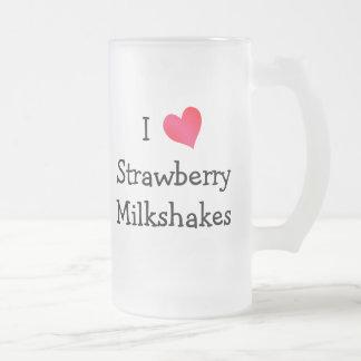I Love Strawberry Milkshakes Frosted Glass Mug