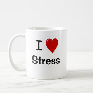 I Love Stress Joke - HOW MANY TIMES DO I..?! Coffee Mug