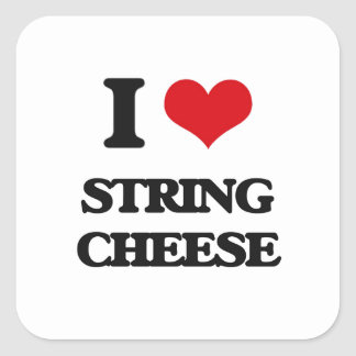 I love String Cheese Square Sticker