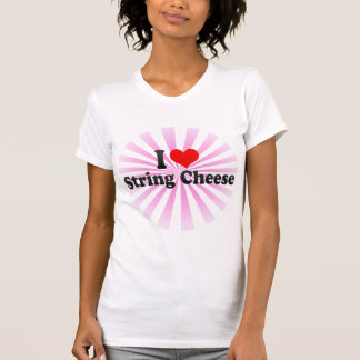 I Love String Cheese T-Shirt