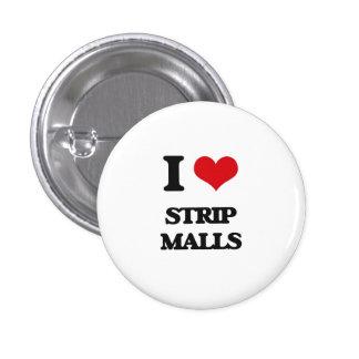 I love Strip Malls 1 Inch Round Button