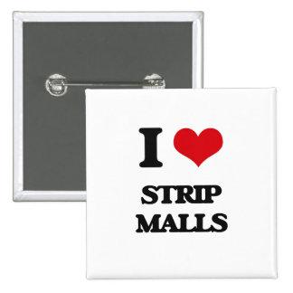 I love Strip Malls 2 Inch Square Button