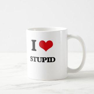 I love Stupid Coffee Mug