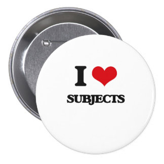 I love Subjects 3 Inch Round Button