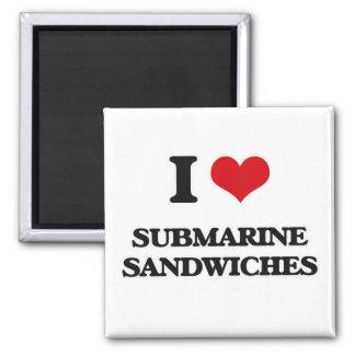 I love Submarine Sandwiches Magnet