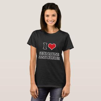 I love Submarine Sandwiches T-Shirt