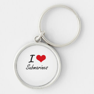 I love Submarines Silver-Colored Round Keychain