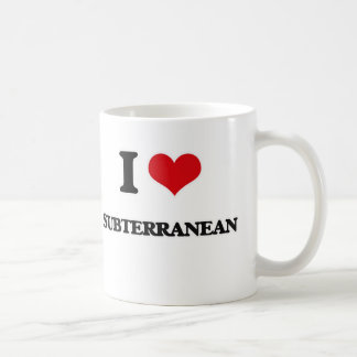I love Subterranean Coffee Mug